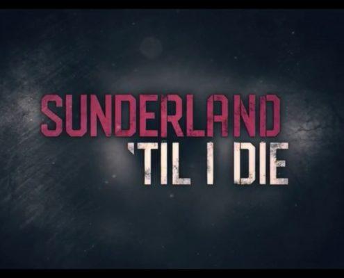 Sunderland Til I Die